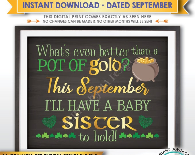 St Patricks Day Pregnancy Announcement Gender Reveal Better than Gold is a Baby Sister, SEPTEMBER dated Chalkboard Style PRINTABLE Sign <ID>