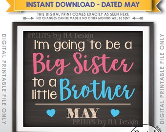 It's a Boy Pregnancy Announcement, Be a Big Sister to a Little Brother in MAY Dated Chalkboard Style PRINTABLE Gender Reveal Sign <ID>