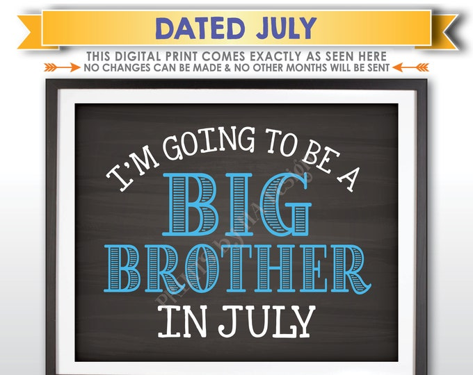 I'm Going to be a Big Brother Pregnancy Announcement Sign, Promoted to Big Bro in JULY Dated Chalkboard Style PRINTABLE Baby Reveal <ID>