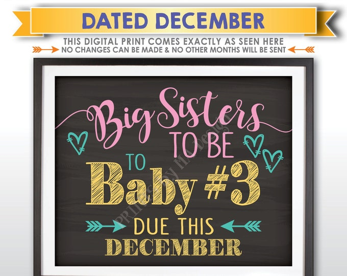 Baby #3 Pregnancy Announcement, Big Sisters to Baby Number 3, Expecting Third in DECEMBER Dated Chalkboard Style PRINTABLE Reveal Sign <ID>