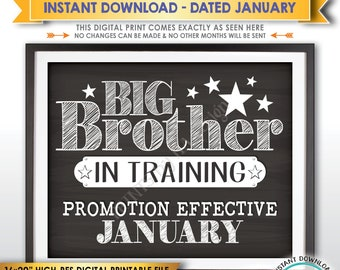 Big Brother in Training Pregnancy Announcement, Promoted to Big Bro in JANUARY Dated Chalkboard Style PRINTABLE Baby #2 Reveal Sign <ID>