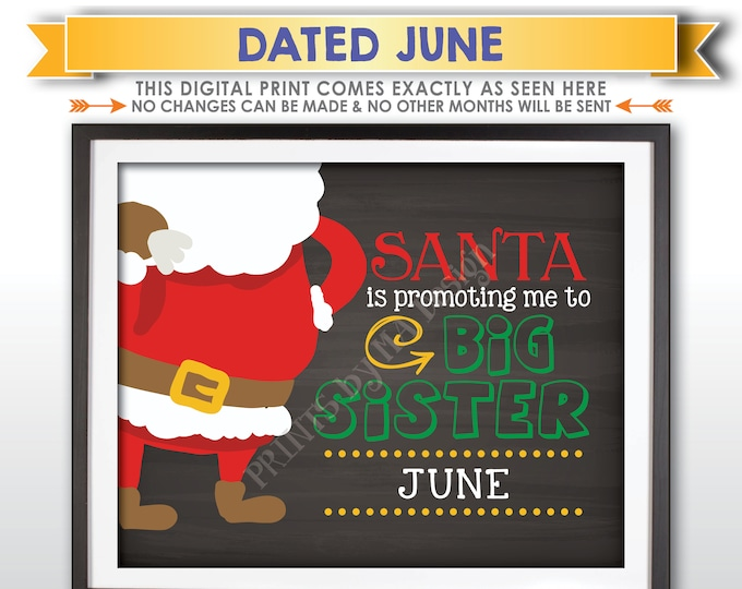 Santa is Promoting me to Big Sister Pregnancy Announcement, Baby #2 due JUNE Dated Chalkboard Style PRINTABLE Christmas Reveal Sign <ID>