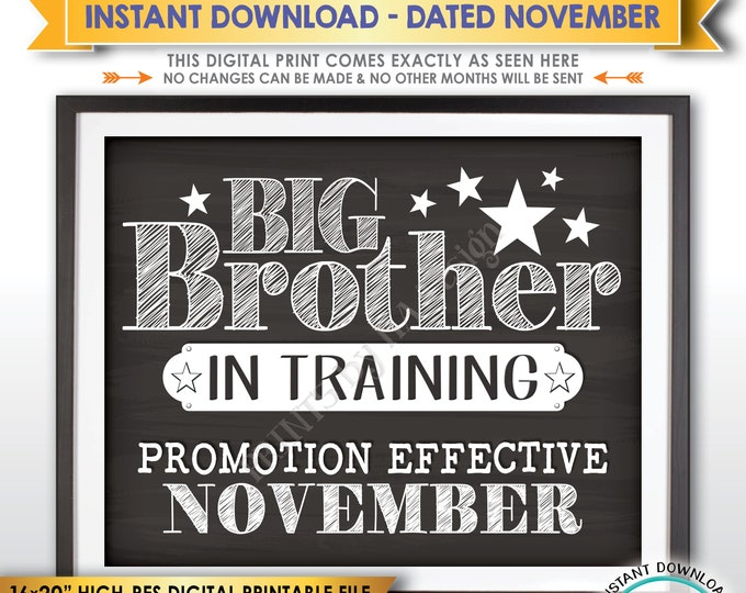Pregnancy Announcement Big Brother in Trainting, Promoted to Big Brother, Due in NOVEMBER dated Chalkboard Style PRINTABLE Reveal Sign <ID>