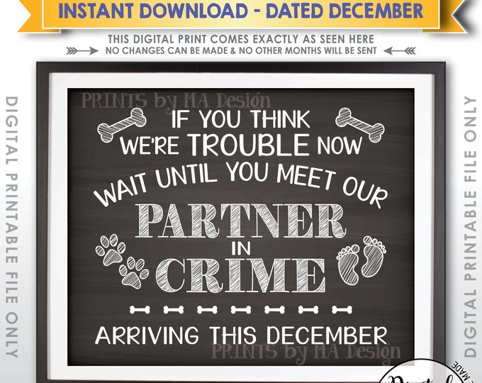 Dogs Pregnancy Announcement, Partners in Crime, Meet Our Partner in Crime in DECEMBER Dated Chalkboard Style PRINTABLE Baby Reveal Sign <ID>
