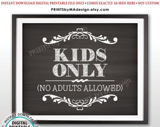 """Kids Only No Adults Allowed Sign, Activities for Kids Table, Kids Wedding Sign, PRINTABLE 8x10/16x20"""" Chalkboard Style Sign <ID>"""