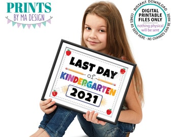 """Last Day of Kindergarten Sign, 2021 Dated PRINTABLE 8x10/16x20"""" Last Day of School Sign <ID>"""