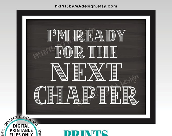 """I'm Ready for the Next Chapter Sign, Coordinates with the I'm Done Graduation Sign, PRINTABLE 8x10/16x20"""" Chalkboard Style Sign <ID>"""