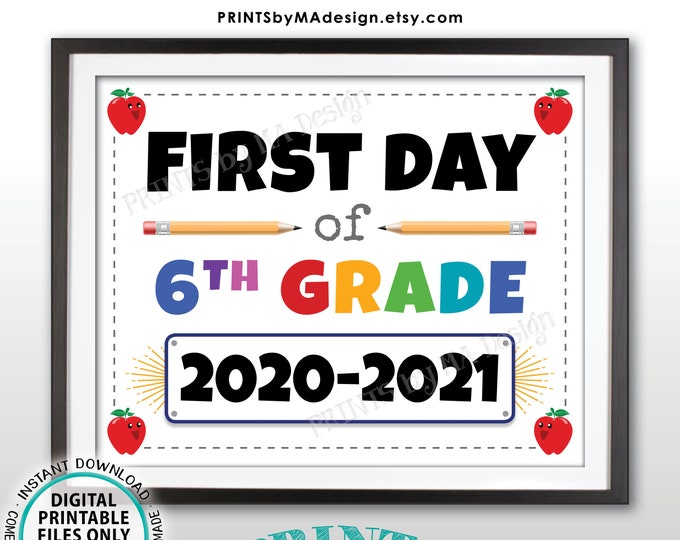 "First Day of School Sign, Sixth Grader, Starting 6th Grade, 2020-2021 dated PRINTABLE 8x10/16x20"" Back to School Sign, Grade Six <ID>"