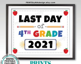 """Last Day of School Sign, Last Day of 4th Grade 2021, PRINTABLE 8x10/16x20"""" Last Day of Fourth Grade Sign <ID>"""