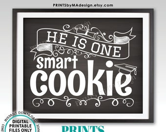 """He is One Smart Cookie Sign, Boy Graduation Party Decorations, PRINTABLE 8x10/16x20"""" Chalkboard Style Grad Cookie Sign <ID>"""