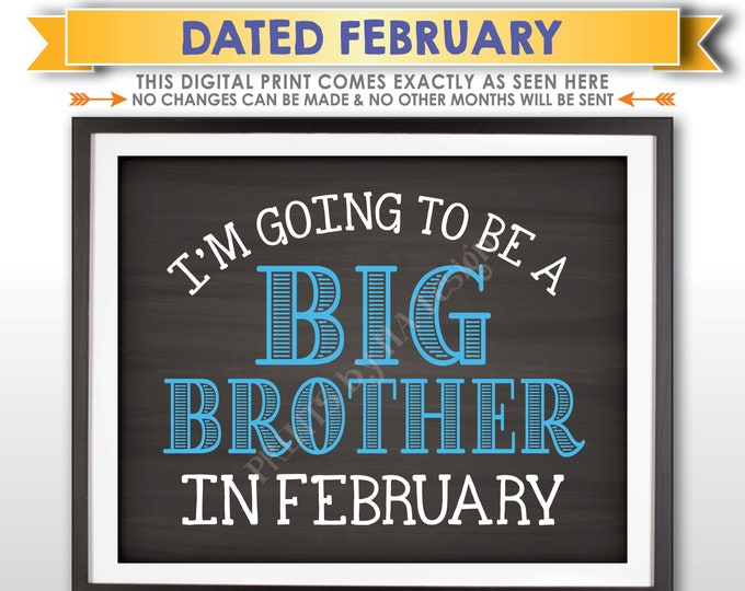 I'm Going to be a Big Brother Pregnancy Announcement Sign, Promoted to Big Bro in FEBRUARY Dated Chalkboard Style PRINTABLE Baby Reveal <ID>
