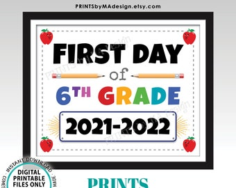 """First Day of School Sign, Sixth Grader, Starting 6th Grade, 2021-2022 dated PRINTABLE 8x10/16x20"""" Back to School Sign, Grade Six <ID>"""