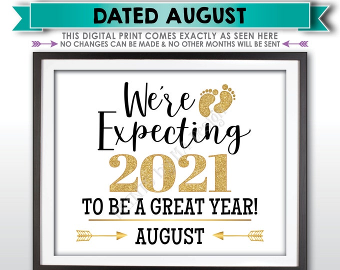We're Expecting 2021 To Be a Great Year New Years Pregnancy Announcement, Due in AUGUST Dated PRINTABLE Baby Reveal Sign <ID>
