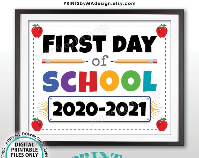 "First Day of School Sign, 2020-2021 dated PRINTABLE 8x10/16x20"" Back to School Sign <ID>"