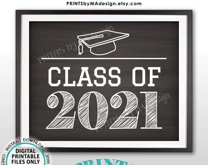 "Class of 2021 Sign, High School Graduation in 2021, PRINTABLE 8x10/16x20"" Chalkboard Style Photo Prop Sign <Instant Download>"