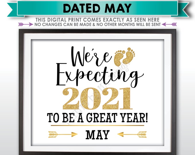 We're Expecting 2021 To Be a Great Year New Years Pregnancy Announcement, Due in MAY Dated PRINTABLE Baby Reveal Sign <ID>