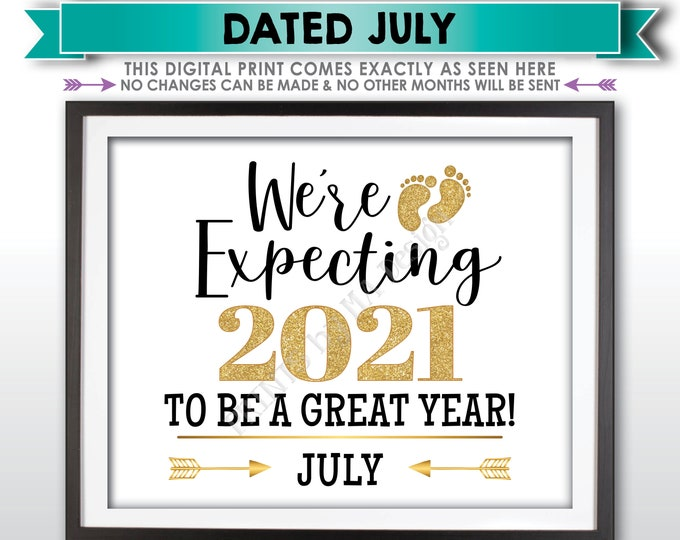 We're Expecting 2021 To Be a Great Year New Years Pregnancy Announcement, Due in JULY Dated PRINTABLE Baby Reveal Sign <ID>