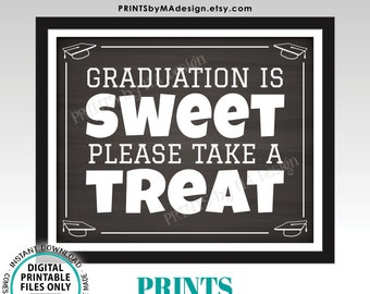 """Graduation is Sweet Please Take a Treat Graduation Party Decoration, PRINTABLE 8x10/16x20"""" Chalkboard Style Sign, Grad Party Food Sign <ID>"""