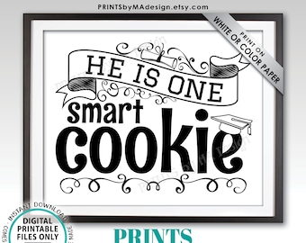 """He is One Smart Cookie Sign, Boy Graduation Party Decorations, Black & White PRINTABLE 8x10/16x20"""" Grad Cookie Sign <Instant Download>"""