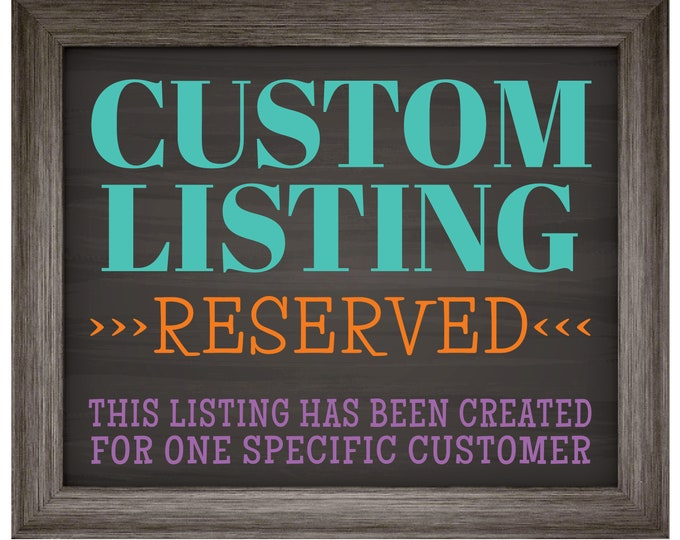 Custom Digital Printable File for a SPECIFIC CUSTOMER, Only purchase if this listing was sent to you by the shop, No Refunds/Cancellations