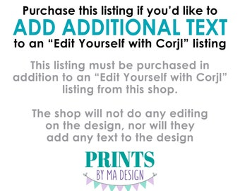 "Add-on to Add More Text to an ""Edit Yourself with Corjl"" listing, Additional Text, Read All Info PRIOR to Purchase, Digital Printable File"