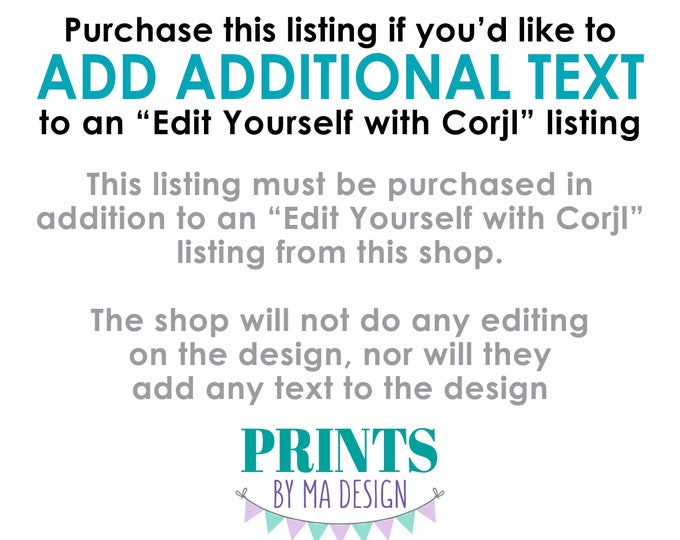 """Add-on to Add More Text to an """"Edit Yourself with Corjl"""" listing, Additional Text, Read All Info PRIOR to Purchase, Digital Printable File"""