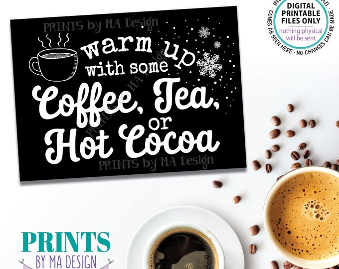 """Coffee Tea or Hot Cocoa Sign, Warm Up with some Hot Beverages Station, PRINTABLE 5x7"""" Black & White Sign, Hot Chocolate Bar <ID>"""
