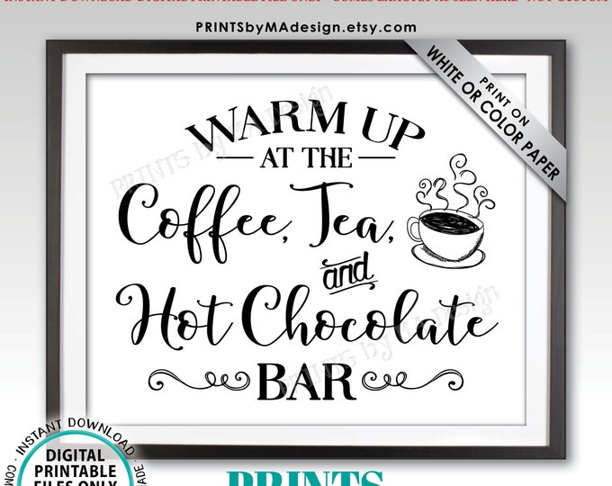 "Coffee Tea and Hot Chocolate Bar Sign, Warm Up at the Hot Beverages Bar, Drink Station, PRINTABLE 8x10/16x20"" Sign <ID>"