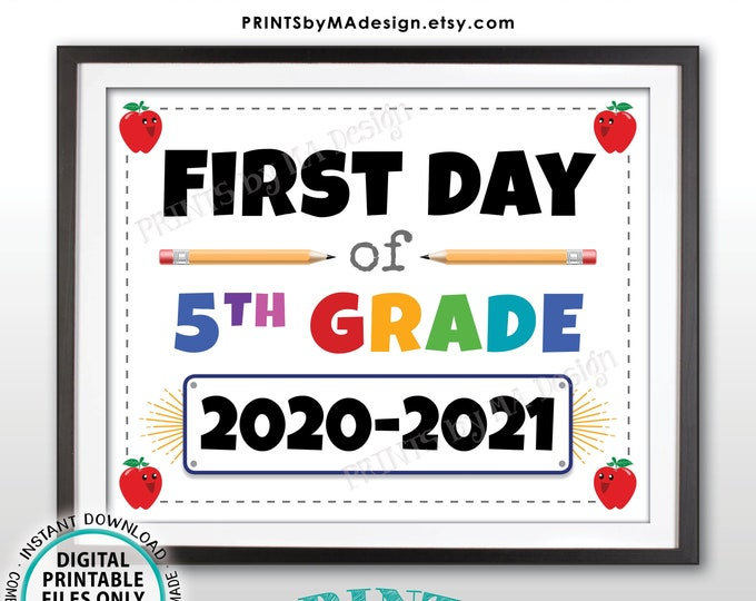 "First Day of School Sign, Fifth Grader, Starting 5th Grade, 2020-2021 dated PRINTABLE 8x10/16x20"" Back to School Sign, Grade Five <ID>"
