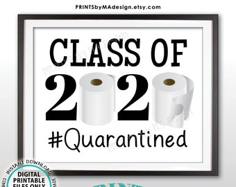 """Class of 2020 Sign, #Quarantined, College or High School Graduation, Toilet Paper, Funny PRINTABLE 8x10/16x20"""" 2020 Grad Sign <ID>"""