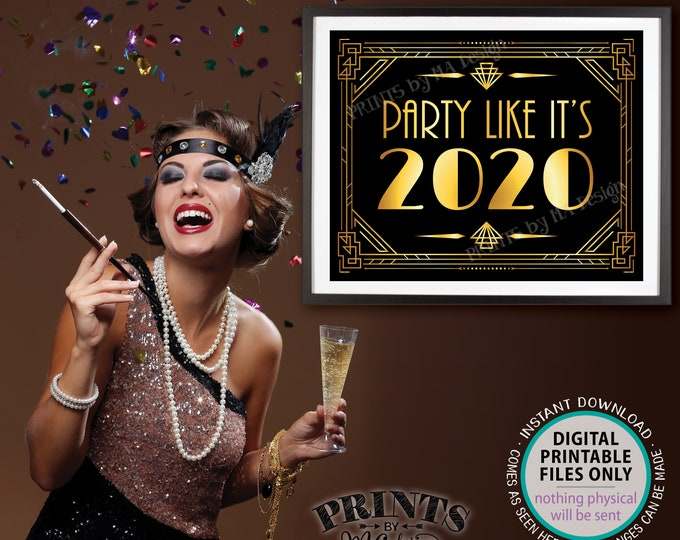 """Party like it's 2020 Sign, Happy New Year Sign, New Year's Decoration, Gatsby Party, PRINTABLE 8x10/16x20"""" Art Deco Sign <ID>"""