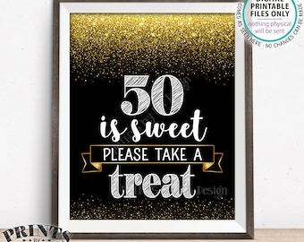 "50th Birthday, 50 is Sweet Please Take a Treat Fiftieth Party Decor, 50th Anniversary, PRINTABLE Black & Gold Glitter 8x10"" 50 Sign <ID>"