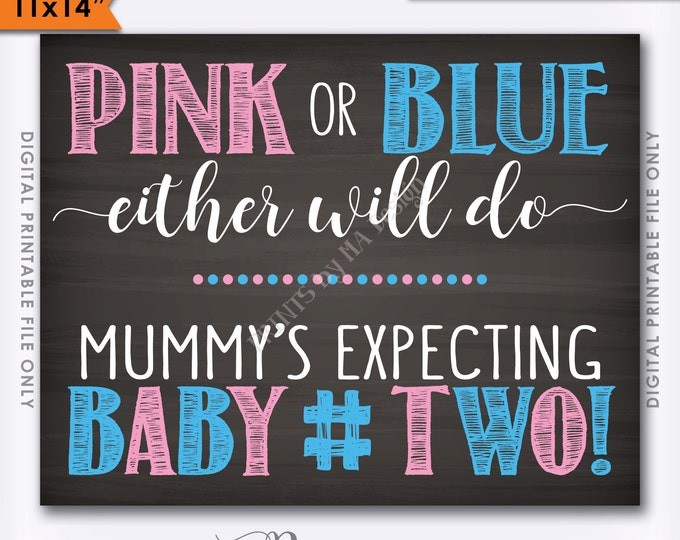 """Pink or Blue Either Will Do Mummy's Expecting Baby #2 Pregnancy Announcement Photo Prop 2nd Child Chalkboard 11x14"""" Digital Instant Download"""