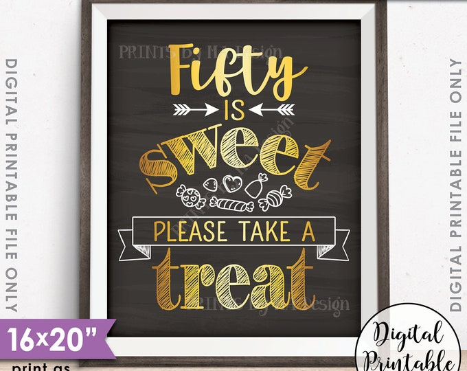 """50th Birthday, 50th Anniversary, 50 is Sweet Please Take a Treat, Fiftieth Party Decor, Chalkboard Style PRINTABLE 8x10/16x20"""" 50 Sign <ID>"""