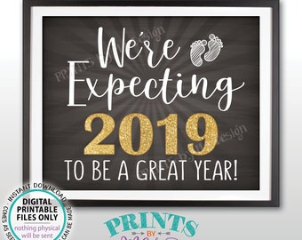 Pregnancy Announcement We're Expecting 2019 To Be a Great Year Sign, New Years, PRINTABLE Chalkboard Style New Year Pregnancy 2019 Sign <ID>