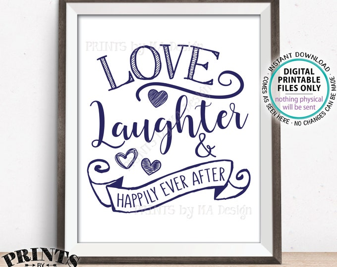 """Love Laughter and Happily Ever After Sign, Engagement Party, Rehearsal Dinner, Reception, Navy Blue PRINTABLE 8x10/16x20"""" Wedding Sign <ID>"""