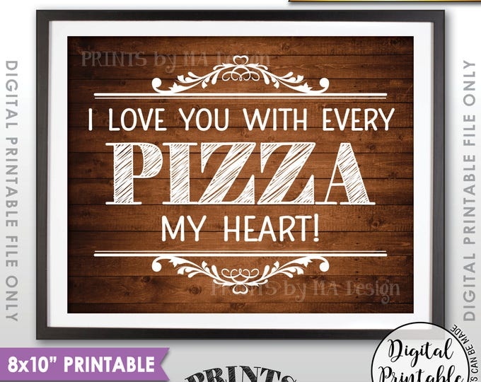 """Pizza Sign, I love You with every Pizza my Heart, Pizza Party, Late Night Wedding Pizza, Rustic Wood Style Printable 8x10"""" Instant Download"""