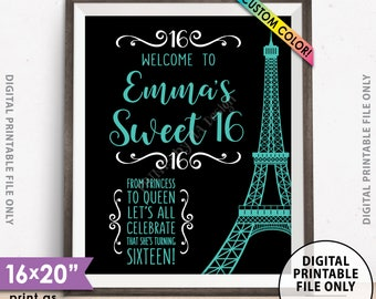 "Sweet 16 Sign, Sweet Sixteen Welcome, Sixteenth Birthday, 16th B-day Paris Theme Party, Eiffel Tower, 16x20"" PRINTABLE Custom Color & Black"