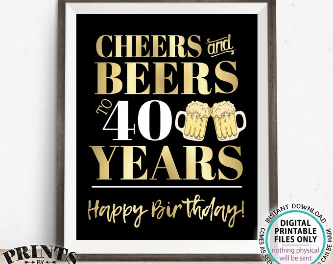"""Cheers and Beers to 40 Years, 40th B-day Party Decor, Fortieth Birthday, PRINTABLE 8x10/16x20"""" 40th B-day Sign <Instant Download>"""