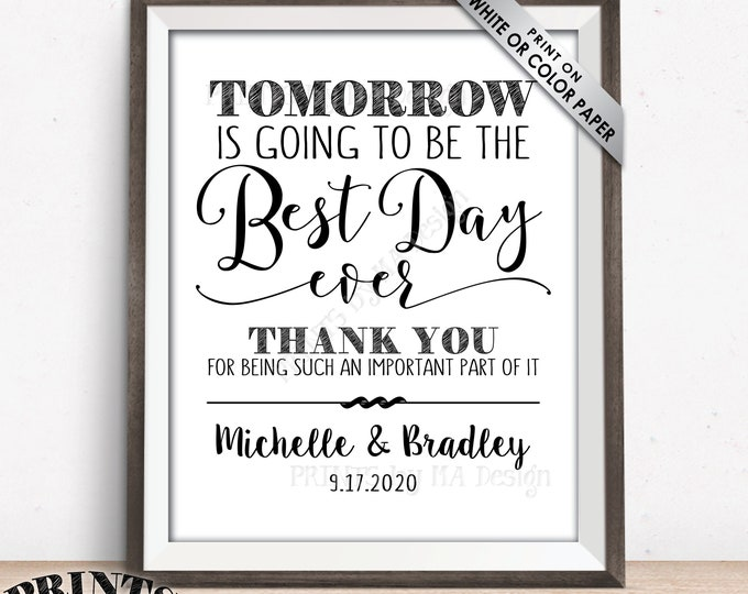"""Rehearsal Dinner Sign, Tomorrow is Going to Be The Best Day Ever, Rehearsal Thank You Display, PRINTABLE 8x10/16x20"""" Wedding Rehearsal Sign"""