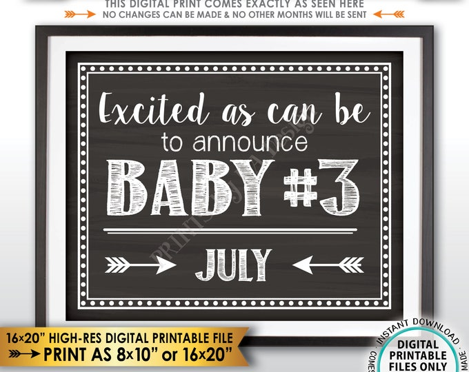 Baby #3 Pregnancy Announcement, Excited as can be to Announce Baby Number 3, Due in JULY Dated Chalkboard Style PRINTABLE Reveal Sign <ID>