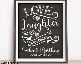"""Love Laughter and Happily Ever After Sign, Engagement Rehearsal Dinner Reception, Custom PRINTABLE 8x10/16x20"""" Chalkboard Style Wedding Sign"""