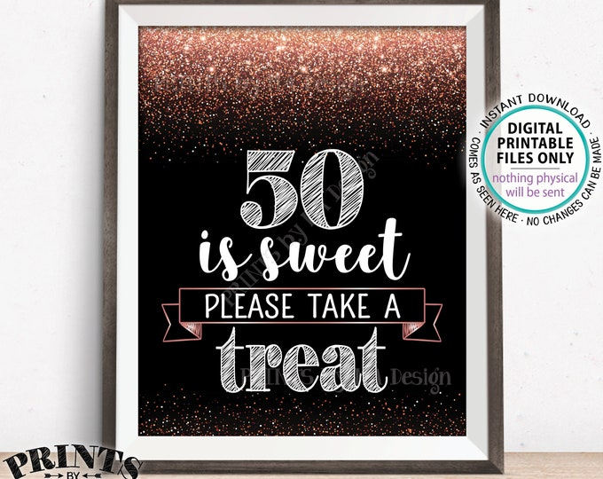 """50th Birthday, 50 is Sweet Please Take a Treat Sign, Fiftieth Party Decor, 50th Anniversary, Rose Gold Glitter, PRINTABLE 8x10"""" 50 Sign <ID>"""