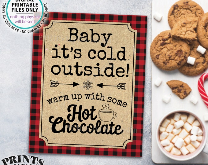 """Baby It's Cold Outside Warm Up With Some Hot Chocolate Sign, Lumberjack Red Checker Buffalo Plaid, PRINTABLE 8x10/16x20"""" Winter Decor <ID>"""