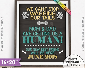 "Dogs Pregnancy Announcement, Mom & Dad are getting Us a Human, Mom is Pregnant Announcement, Chalkboard Style PRINTABLE 8x10/16x20"" (w/year)"