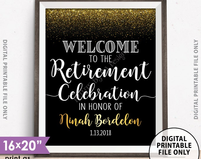 "Retirement Party Sign, Welcome to the Retirement Celebration Welcome Sign, Black & Gold Glitter PRINTABLE 8x10/16x20"" Retirement Party Sign"