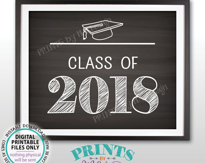 "Class of 2018 Graduation Party Decor, High School Graduation 2018 College Graduation Sign, PRINTABLE 8x10"" Chalkboard Style 2018 Sign <ID>"