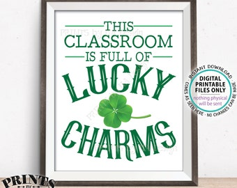 "This Classroom is Full of Lucky Charms Sign, St Patrick's Day Classroom Decor, Teacher Gift, PRINTABLE 8x10"" St Patrick's Day Sign <ID>"