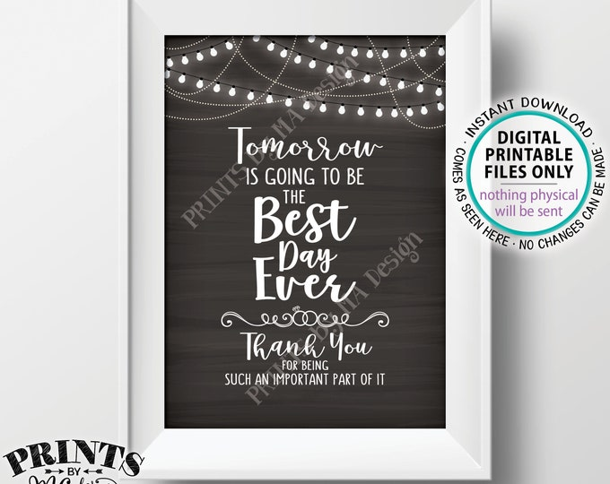 "Rehearsal Dinner Sign, Tomorrow is Going to Be The Best Day Ever Sign, Thank You Wedding Sign, PRINTABLE 5x7"" Chalkboard Style Sign <ID>"