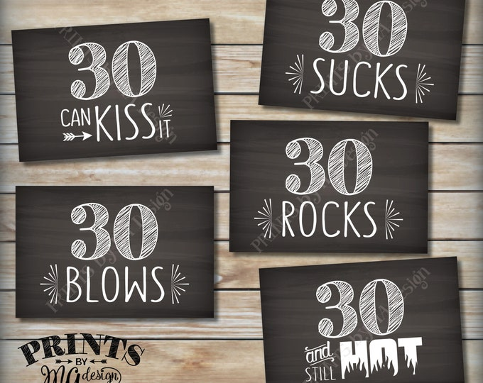"30th Birthday Signs, 30th Candy Bar, 30 Sucks Rocks Blows Can Kiss It Still Hot, Thirtieth B-dayParty, 5 Chalkboard Style 4x6"" Signs <ID>"